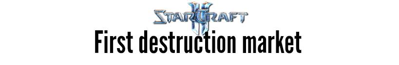 starcraft first destruction market