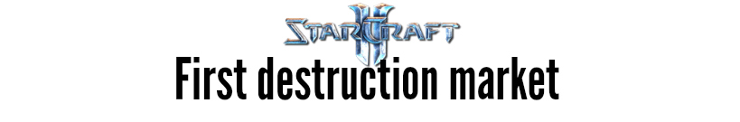 starcraft first destruction market